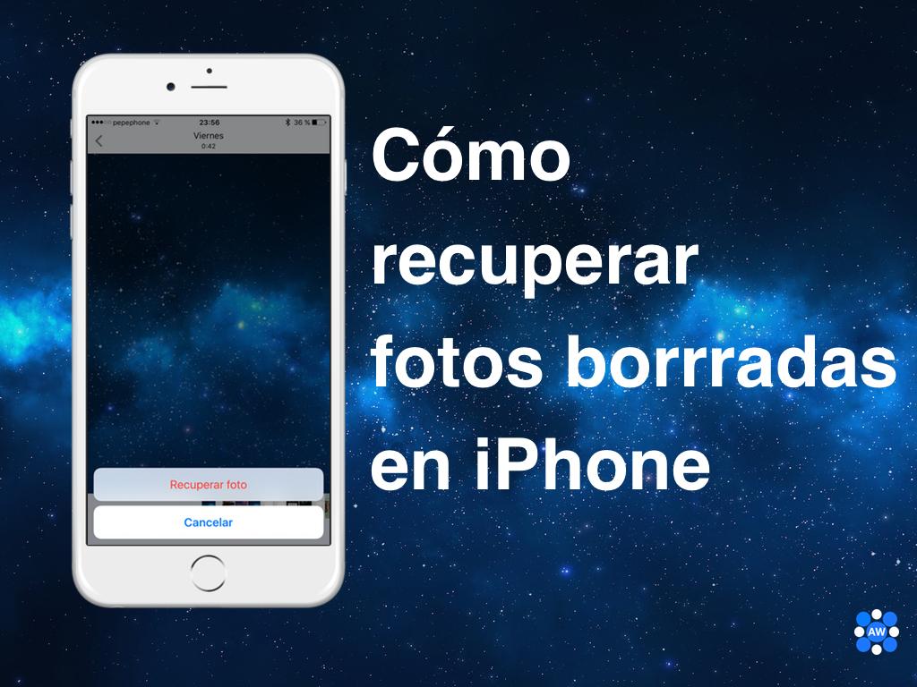com recuperar fotos borradas iphone